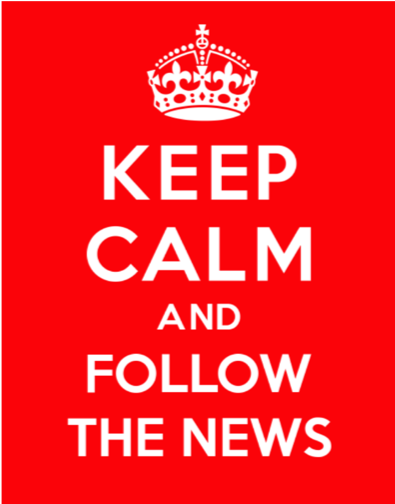 Keep calm and follow the news